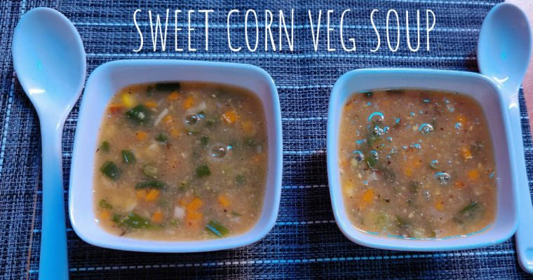 Sweet corn vegetable soup | Sweet corn soup recipe