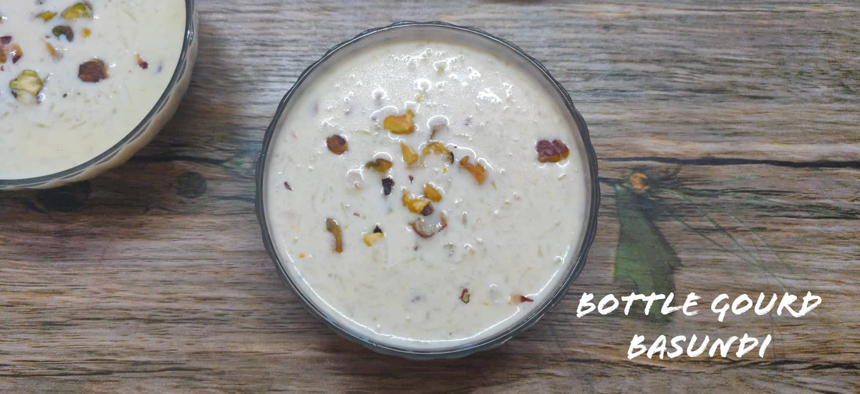Bottle Gourd Basundi | Sorakkai Basundi | Lauki Basundi
