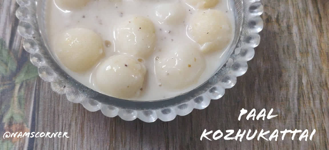 Paal Kozhukattai Recipe | Paal Kozhukattai using sugar