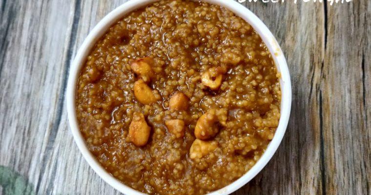 Foxtail Millet Sweet Pongal Recipe | Thinai Sakkarai Pongal Recipe