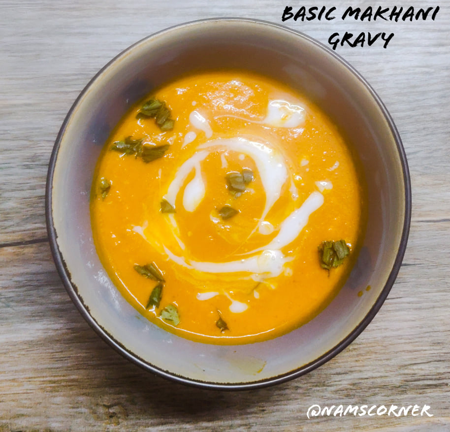 Basic Makhani Gravy Recipe | Restaurant Style Makhani Gravy