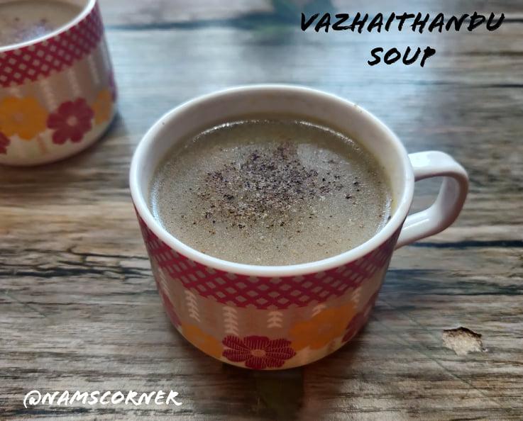 Vazhaithandu Soup Recipe   Banana Stem Soup